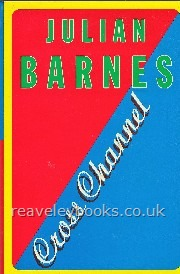 Our Specialist Authors : Julian Barnes First Editions : Cross Channel  **first edition**