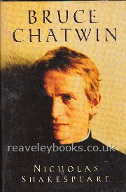 Biography/Letters : Biographical (A - Z) : Bruce Chatwin  **signed first edition**