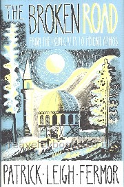 The Broken Road.  From the Iron Gates to Mount Athos.  **first edition**