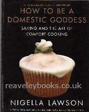 How To Be A Domestic Goddess  **signed & inscribed first edition**
