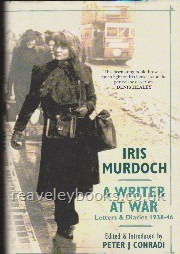 Iris Murdoch. A Writer at War  **3rd impression**