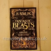 Fantastic Beasts and Where To Find Them: The Original Screenplay  **first edition**