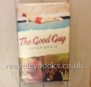 The Good Guy  **first edition, shortlisted for the Costa First Novel Award**