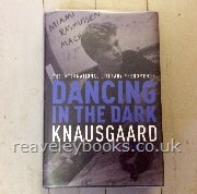 Dancing in The Dark. My Struggle Book 4  **signed first edition