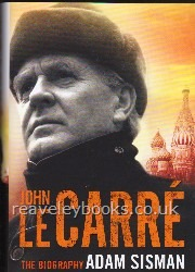 Biography/Letters : Biographical (A - Z) : John Le Carre  The Biography.  First Edition