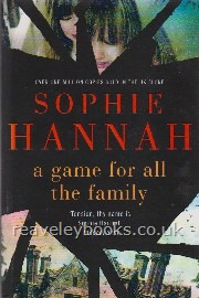 Hannah, Sophie- A Game For All The Family- London, Hodder & Stoughton, 2015- First edition, first printing. Tiny crease (production fault) to base of spine but otherwise Fine in Fine dust jacket.
