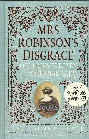Mrs. Robinson's Disgrace.  The Private Diary of A Victorian Lady  **first edition**