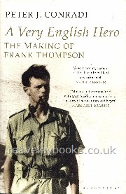 A Very English Hero.  The Making of Frank Thompson  **first edition**