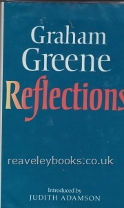 Greene, Graham. Reflections