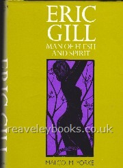 Eric Gill.  Man of Flesh and Spirit  **first edition**