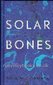 Modern First Edition Books M - Z : MacLaverty - Mosse : Solar Bones **first UK hardback edition, signed**