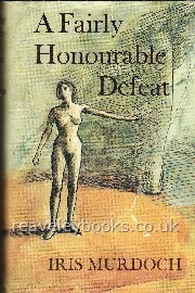 Our Specialist Authors : Iris Murdoch First Editions : A Fairly Honourable Defeat **first edition**