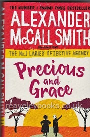 Precious and Grace.  The No. 1 Ladies' Detective Agency  **first edition**