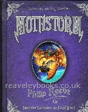 Our Specialist Authors : Philip Reeve First Editions : Mothstorm