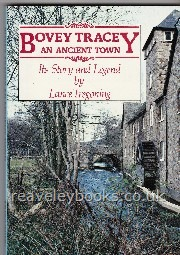 West Country Titles : First Edition Authors A - Z : Bovey Tracey, An Ancient Town. Its Story and Legend
