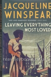 Winspear, Jacqueline- Leaving Everything Most Loved- London, Allison & Busby, 2013- First edition, first printing. Fine (unread) in Fine dust jacket. Signed by the author to the title page.