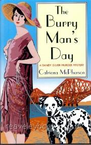 McPherson, Catriona- The Burry Man's Day- London, Constable, 2006- A Dandy Gilver Murder Mystery, second in this most promising series, with another stunning dustjacket by Ken Leeder. Fine as issued in Fine dustjacket- Signed by the author.