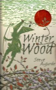 Our Specialist Authors : Steve Augarde (updated November 2009) : Winter Wood  **signed first edition**