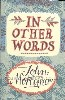 Mortimer, John-In Other Words-London, Viking, 2008-Fine in Fine dustjacket. A book of verse, anecdotes and memories.